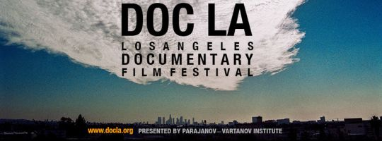 DOC LA. Los Angeles Documentary Film Festival presented by Parajanov-Vartanov Institute in Hollywood