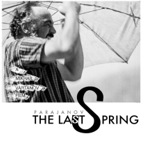 PARAJANOV.com | Mikhail Vartanov's Paradjanov: The Last Spring poster